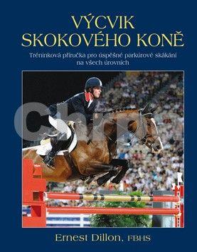 Ernest Dillon: Výcvik skokového koně cena od 187 Kč