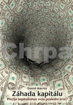 David Harvey: Záhada kapitálu – Přežije kapitalismus svou poslední krizi? cena od 186 Kč