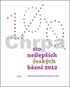Simona Martínková-Racková, Antonín Brousek: Sto nejlepších českých básní 2012 cena od 146 Kč