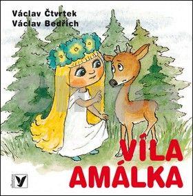Václav Bedřich, Václav Čtvrtek: Víla Amálka cena od 54 Kč