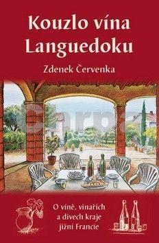 Zdeněk Červenka: Kouzlo vína Languedoku cena od 170 Kč