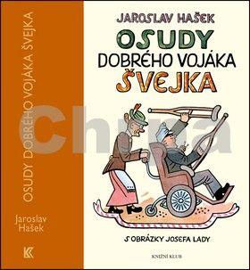 Jaroslav Hašek: Osudy dobrého vojáka Švejka za světové války cena od 319 Kč