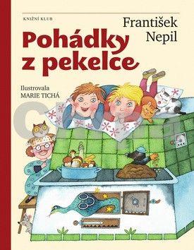 František Nepil: Pohádky z pekelce cena od 159 Kč