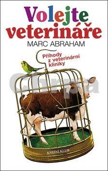 Marc Abrahams: Volejte veterináře - Příhody z veterinární kliniky cena od 207 Kč