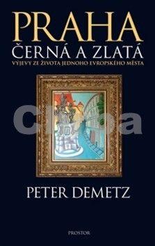 Peter Demetz: Praha černá a zlatá cena od 404 Kč