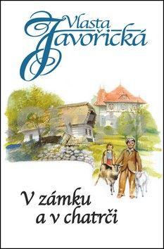 Vlasta Javořická: V zámku a chatrči cena od 120 Kč