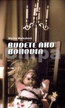 Marína Markušová: Budete ako bohovia cena od 190 Kč
