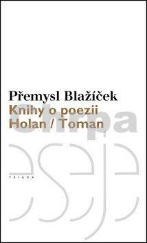 Přemysl Blažíček: Knihy o poezii cena od 294 Kč