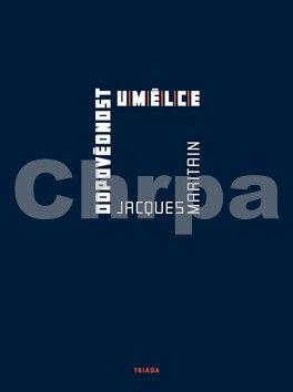 Jacques Maritain: Odpovědnost umělce cena od 126 Kč