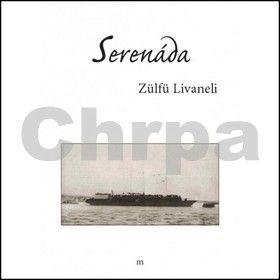 Zülfü Livaneli: Serenáda cena od 184 Kč