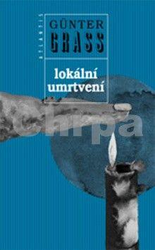 Günter Grass: Lokální umrtvení cena od 213 Kč