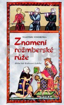 Vlastimil Vondruška: Znamení rožmberské růže cena od 239 Kč