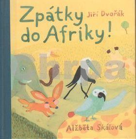 Jiří Dvořák, Alžběta Skálová: Zpátky do Afriky cena od 150 Kč