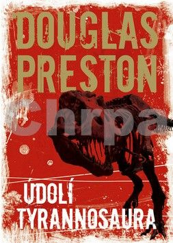 Douglas Preston: Údolí tyrannosaura - brož. cena od 149 Kč