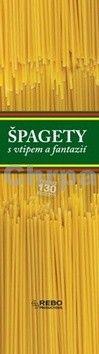 Špagety s vtipem a fantazií cena od 87 Kč