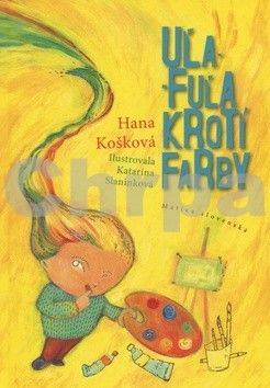 Hana Košková: Uľa-Fuľa krotí farby cena od 39 Kč