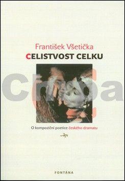 František Všetička: Celistvost celku cena od 130 Kč