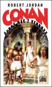 Robert Jordan: Conan a černý mág z Vendhye cena od 168 Kč