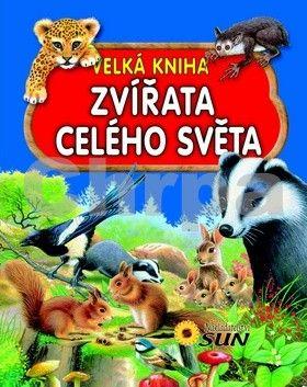 Arrendoro Fr., Rovira P.: Zvířata celého světa - Velká kniha cena od 239 Kč