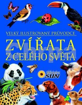 Grez Marcela, Valiente F.: Zvířata z celého světa - Velký ilustrovaný průvodce cena od 142 Kč