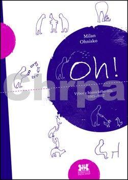 Milan Ohnisko: Oh! cena od 148 Kč