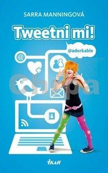 Sarra Manning: Tweetni mi! cena od 193 Kč