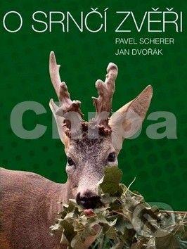 Pavel Scherer, Jan Dvořák: O srnčí zvěři cena od 769 Kč