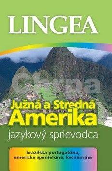 Lingea Južná a Stredná Amerika Jazykový sprievodca cena od 240 Kč