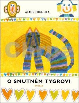 Alois Mikulka: O smutném tygrovi cena od 0 Kč