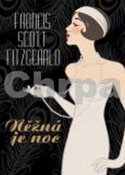 Francis Scott Fitzgerald: Něžná je noc cena od 172 Kč