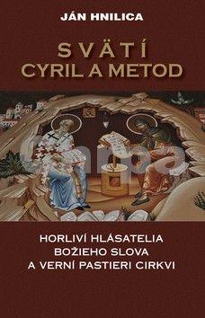 Jan Hnilica: Svätí Cyril a Metod cena od 159 Kč