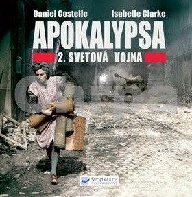 Daniel Costelle: Apokalypsa - 2.Svetová vojna cena od 320 Kč