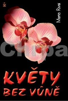 Marie Rivai: Květy bez vůně cena od 157 Kč