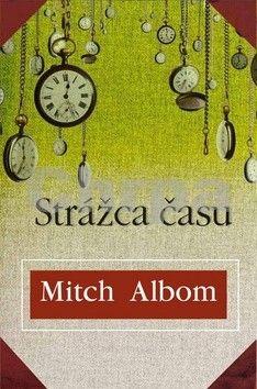 Mitch Albom: Strážca času cena od 221 Kč