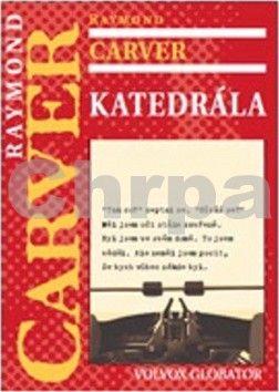Raymond Carver: Katedrála cena od 186 Kč