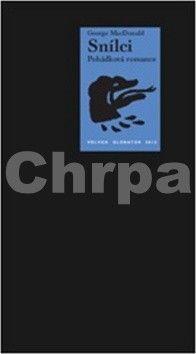 George MacDonald: Snílci cena od 250 Kč