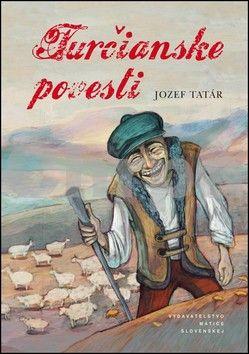 Jozef Tatár: Turčianske povesti cena od 168 Kč