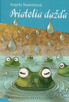Angela Nanetti: Priatelia dažďa cena od 81 Kč