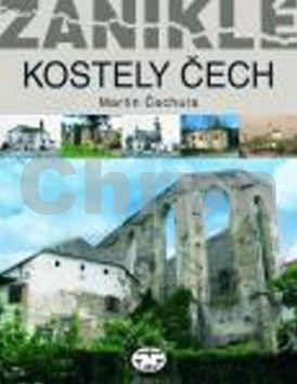 Martin Čechura: Zaniklé kostely Čech cena od 615 Kč
