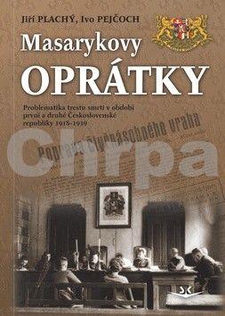Ivo Pejčoch, Jiří Plachý: Masarykovy oprátky cena od 179 Kč