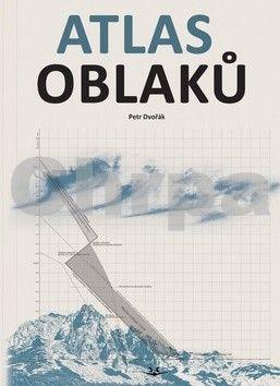 Petr Dvořák: Atlas oblaků cena od 380 Kč