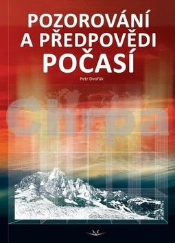 Petr Dvořák: Pozorování a předpovědi počasí cena od 274 Kč