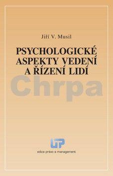 Jiří V. Musil: Psychologické aspekty vedení a řízení lidí cena od 147 Kč