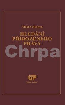 Milan Sláma: Hledání přirozeného práva cena od 286 Kč