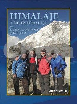 Milan Šimek: Himaláje a nejen Himaláje aneb s třemi d cena od 187 Kč