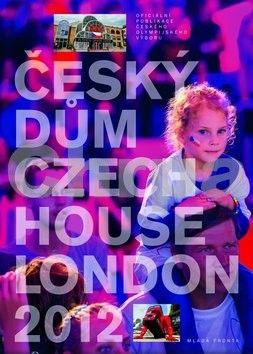 Český dům / Czech House London 2012 cena od 299 Kč