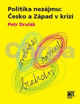 Petr Drulák: Politika nezájmu cena od 237 Kč