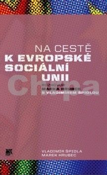 Marek Hrubec, Vladimír Špidla: Na cestě k evropské sociální unii cena od 139 Kč