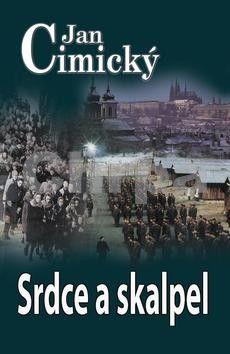 Jan Cimický: Srdce a skalpel - 2. vydání cena od 188 Kč