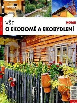 Kolektiv autorů: Vše o ekodomě a ekobydlení cena od 79 Kč